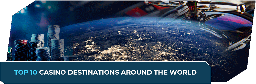 top 10 casino destinations worldwide